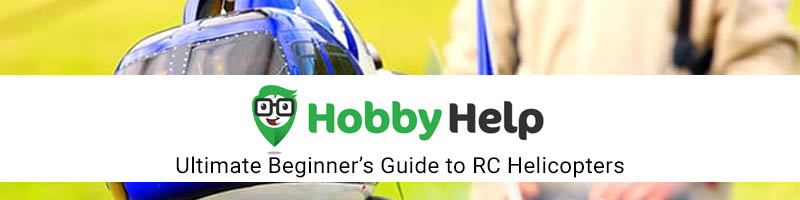 HobbyHelp - Ultimate Beginner's Guide to RC Helicopters